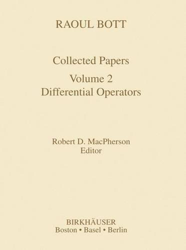 Raoul Bott: Collected Papers: Volume 2: Differential Operators - Contemporary Mathematicians (Hardback)