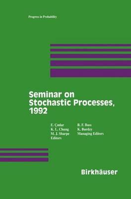 Seminar on Stochastic Processes, 1992 - Progress in Probability 33 (Hardback)