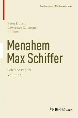 Menahem Max Schiffer: Selected Papers: v. 1 - Contemporary Mathematicians (Hardback)