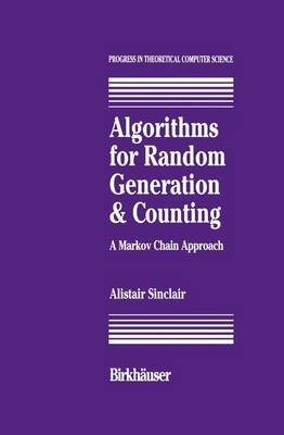 Algorithms for Random Generation and Counting: A Markov Chain Approach - Progress in Theoretical Computer Science (Hardback)