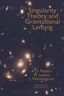 Singularity Theory and Gravitational Lensing - Progress in Mathematical Physics 21 (Hardback)