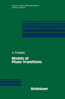 Models of Phase Transitions - Progress in Nonlinear Differential Equations and Their Applications 28 (Hardback)