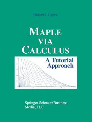 Maple via Calculus: A Tutorial Approach (Paperback)