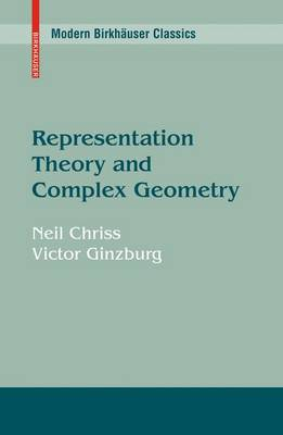 Representation Theory and Complex Geometry (Hardback)