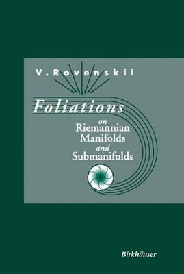 Foliations on Riemannian Manifolds and Submanifolds (Hardback)