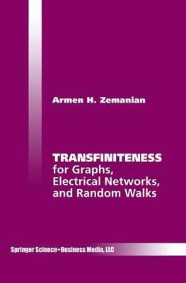 Transfiniteness: For Graphs, Electrical Networks, and Random Walks (Hardback)
