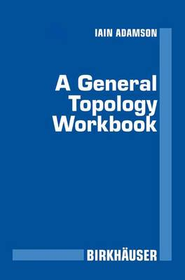 A General Topology Workbook (Paperback)