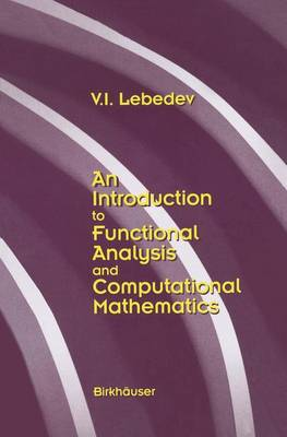 An Introduction to Functional Analysis in Computational Mathematics: An Introduction (Hardback)