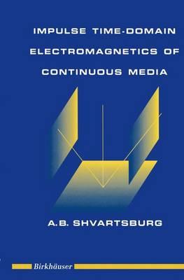 Impulse Time-Domain Electromagnetics of Continuous Media (Hardback)