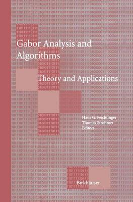 Gabor Analysis and Algorithms: Theory and Applications - Applied and Numerical Harmonic Analysis (Hardback)