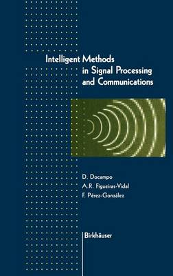 Intelligent Methods in Signal Processing and Communications (Hardback)