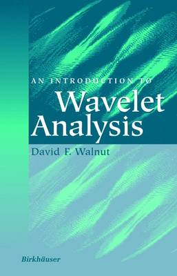 An Introduction to Wavelet Analysis - Applied and Numerical Harmonic Analysis (Hardback)