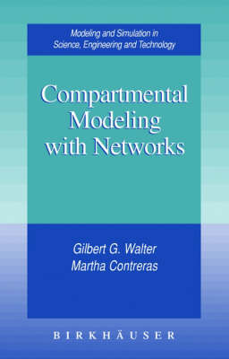 Compartmental Modeling with Networks - Modeling and Simulation in Science, Engineering and Technology (Hardback)