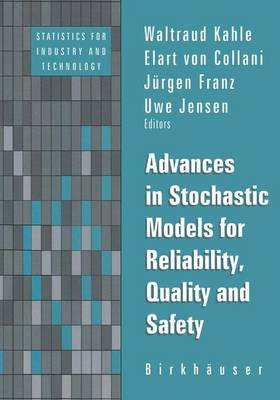 Advances in Stochastic Models for Reliablity, Quality and Safety - Statistics for Industry and Technology (Hardback)