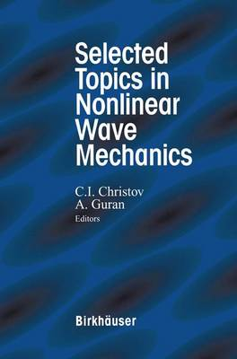 Selected Topics in Nonlinear Wave Mechanics (Hardback)