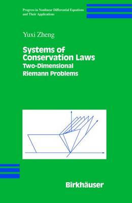 Systems of Conservation Laws: Two-Dimensional Riemann Problems - Progress in Nonlinear Differential Equations and Their Applications 38 (Hardback)