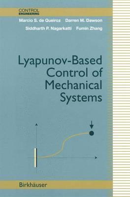 Lyapunov-Based Control of Mechanical Systems - Control Engineering (Hardback)
