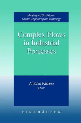 Complex Flows in Industrial Processes - Modeling and Simulation in Science, Engineering and Technology (Hardback)