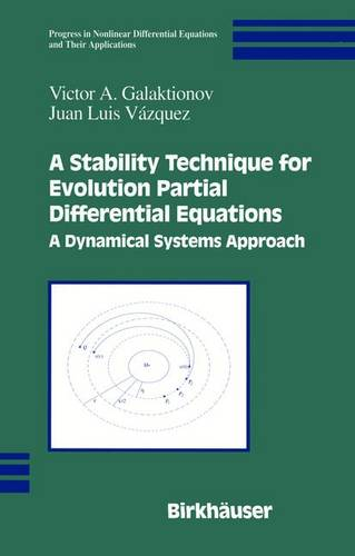 A Stability Technique for Evolution Partial Differential Equations: A Dynamical Systems Approach - Progress in Nonlinear Differential Equations and Their Applications 56 (Hardback)