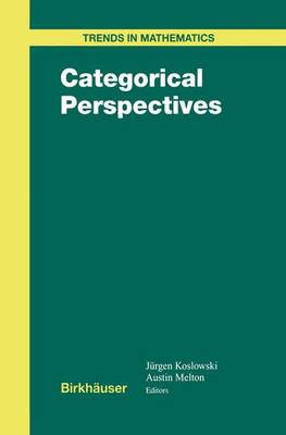 Categorical Perspectives - Trends in Mathematics (Hardback)