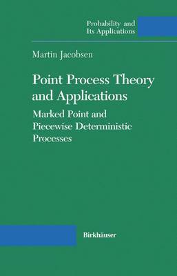 Point Process Theory and Applications: Marked Point and Piecewise Deterministic Processes - Probability and Its Applications (Hardback)