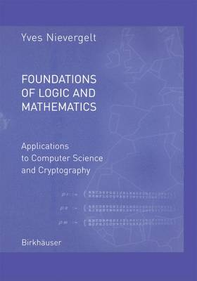 Foundations of Logic and Mathematics: Applications to Computer Science and Cryptography (Hardback)