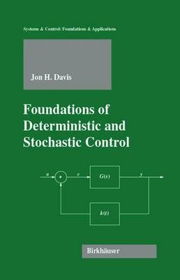Foundations of Deterministic and Stochastic Control - Systems & Control: Foundations & Applications (Hardback)