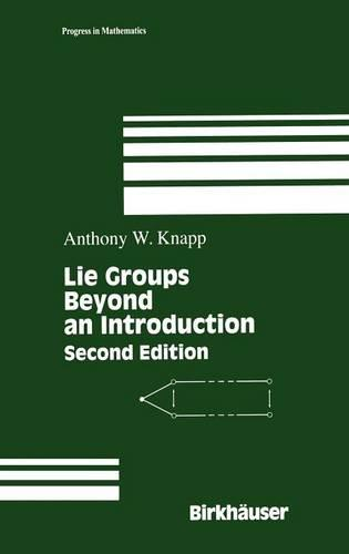 Lie Groups Beyond an Introduction - Progress in Mathematics 140 (Hardback)