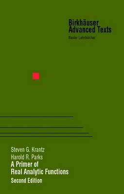 A Primer of Real Analytic Functions - Birkhauser Advanced Texts / Basler Lehrbucher (Hardback)