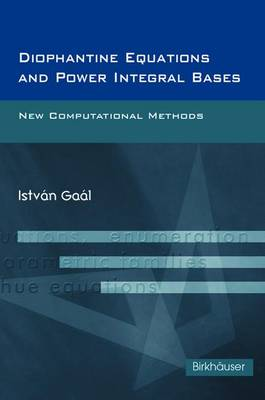 Diophantine Equations and Power Integral Bases: New Computational Methods (Paperback)