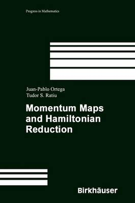 Momentum Maps and Hamiltonian Reduction - Progress in Mathematics 222 (Hardback)
