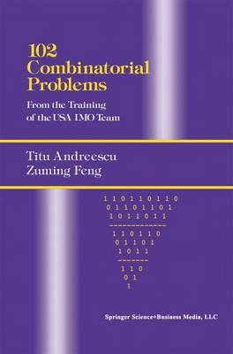102 Combinatorial Problems: From the Training of the USA IMO Team (Paperback)