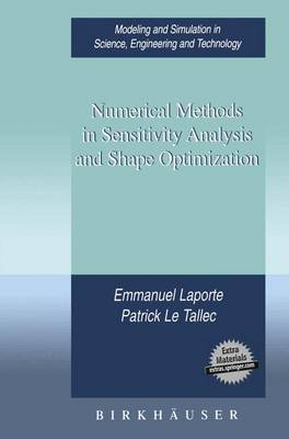 Numerical Methods in Sensitivity Analysis and Shape Optimization - Modeling and Simulation in Science, Engineering and Technology