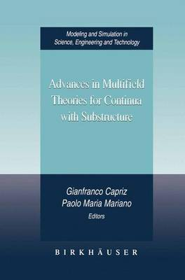 Advances in Multifield Theories for Continua with Substructure - Modeling and Simulation in Science, Engineering and Technology (Hardback)