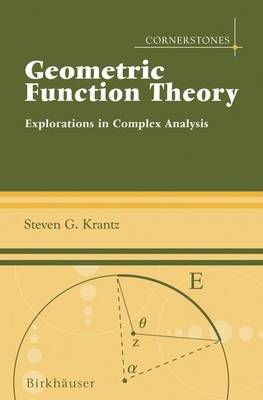 Geometric Function Theory: Explorations in Complex Analysis - Cornerstones (Hardback)