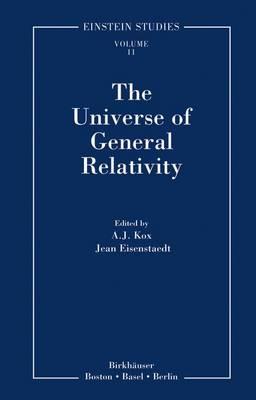 The Universe of General Relativity - Einstein Studies 11 (Hardback)