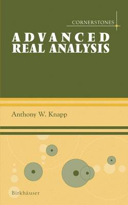 Advanced Real Analysis - Cornerstones (Hardback)