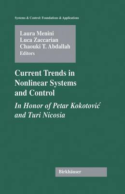 Current Trends in Nonlinear Systems and Control: In Honor of Petar Kokotovic and Turi Nicosia - Systems & Control: Foundations & Applications (Hardback)