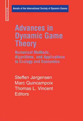 Advances in Dynamic Game Theory: Numerical Methods, Algorithms, and Applications to Ecology and Economics - Annals of the International Society of Dynamic Games 9 (Hardback)