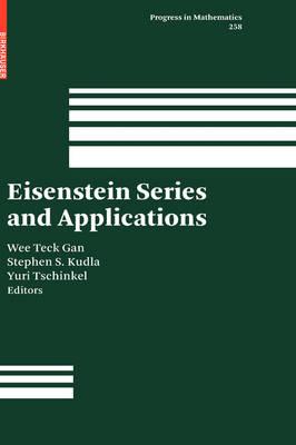 Eisenstein Series and Applications - Progress in Mathematics 258 (Hardback)