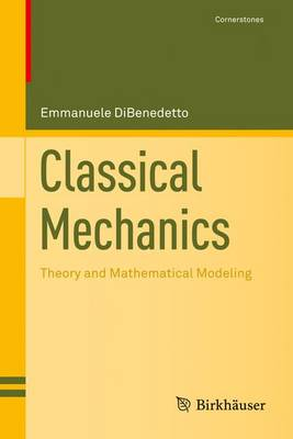Classical Mechanics: Theory and Mathematical Modeling - Cornerstones (Hardback)