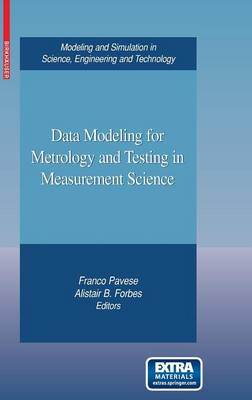 Data Modeling for Metrology and Testing in Measurement Science - Modeling and Simulation in Science, Engineering and Technology (Hardback)