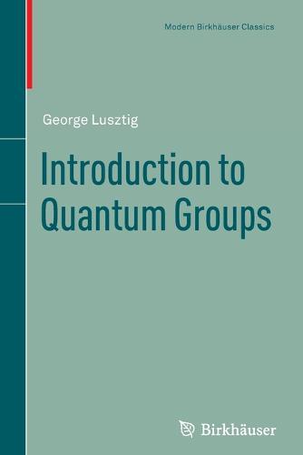 Introduction to Quantum Groups - Modern Birkhauser Classics (Paperback)
