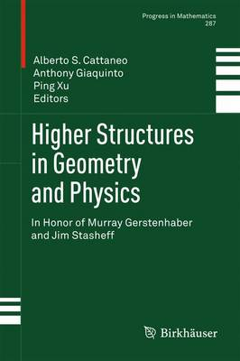 Higher Structures in Geometry and Physics: In Honor of Murray Gerstenhaber and Jim Stasheff - Progress in Mathematics 287 (Hardback)