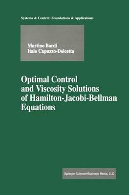 Optimal Control and Viscosity Solutions of Hamilton-Jacobi-Bellman Equations - Modern Birkhauser Classics (Paperback)