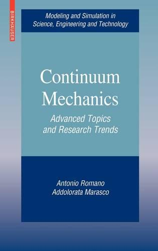 Continuum Mechanics: Advanced Topics and Research Trends - Modeling and Simulation in Science, Engineering and Technology (Hardback)