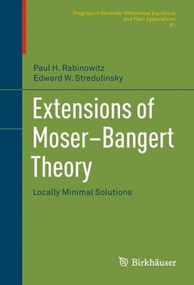 Extensions of Moser-Bangert Theory: Locally Minimal Solutions - Progress in Nonlinear Differential Equations and Their Applications 81 (Hardback)