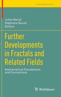 Further Developments in Fractals and Related Fields: Mathematical Foundations and Connections - Trends in Mathematics (Hardback)