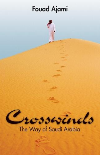 Crosswinds: The Way of Saudi Arabia (Hardback)