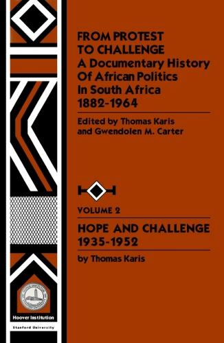 From Protest to Challenge, Vol. 2: A Documentary History of African Politics in South Africa, 1882-1964: Hope and Challenge, 1935-1952 (Paperback)